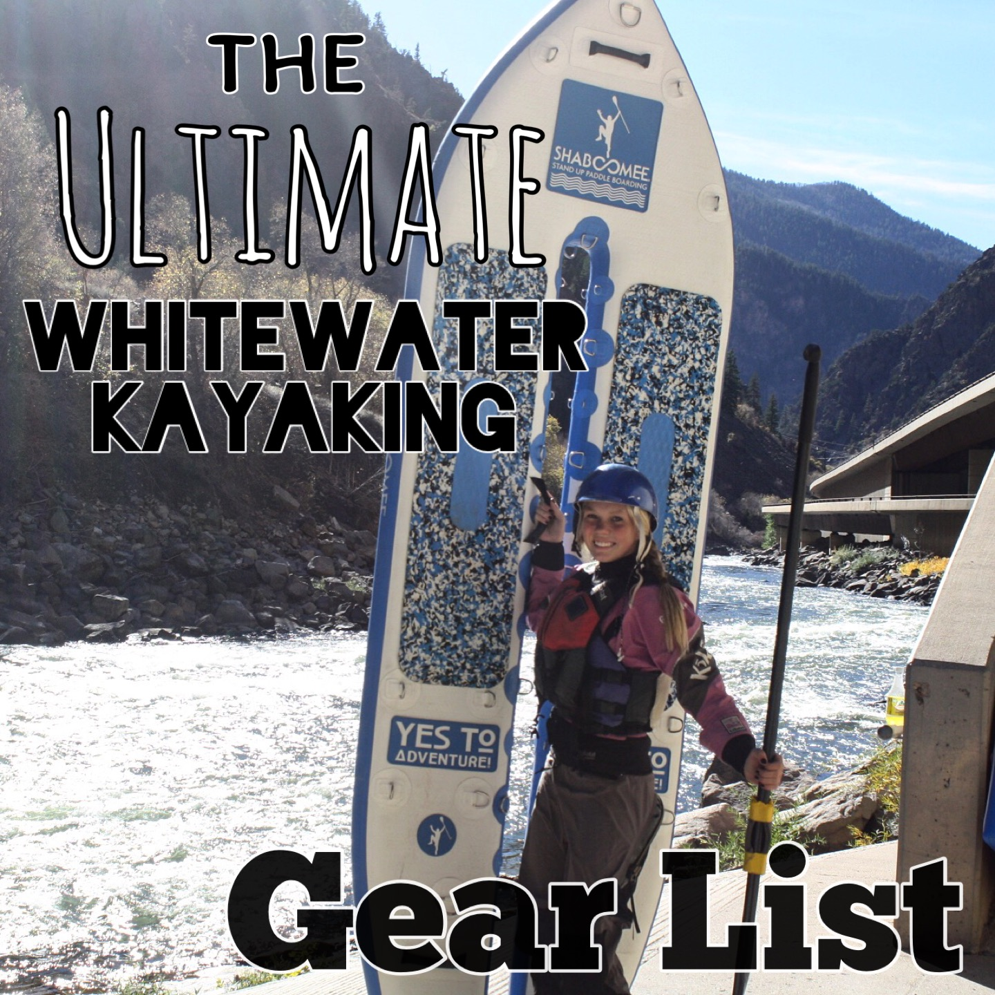 Ultimate Whitewater Kayakers Gear List