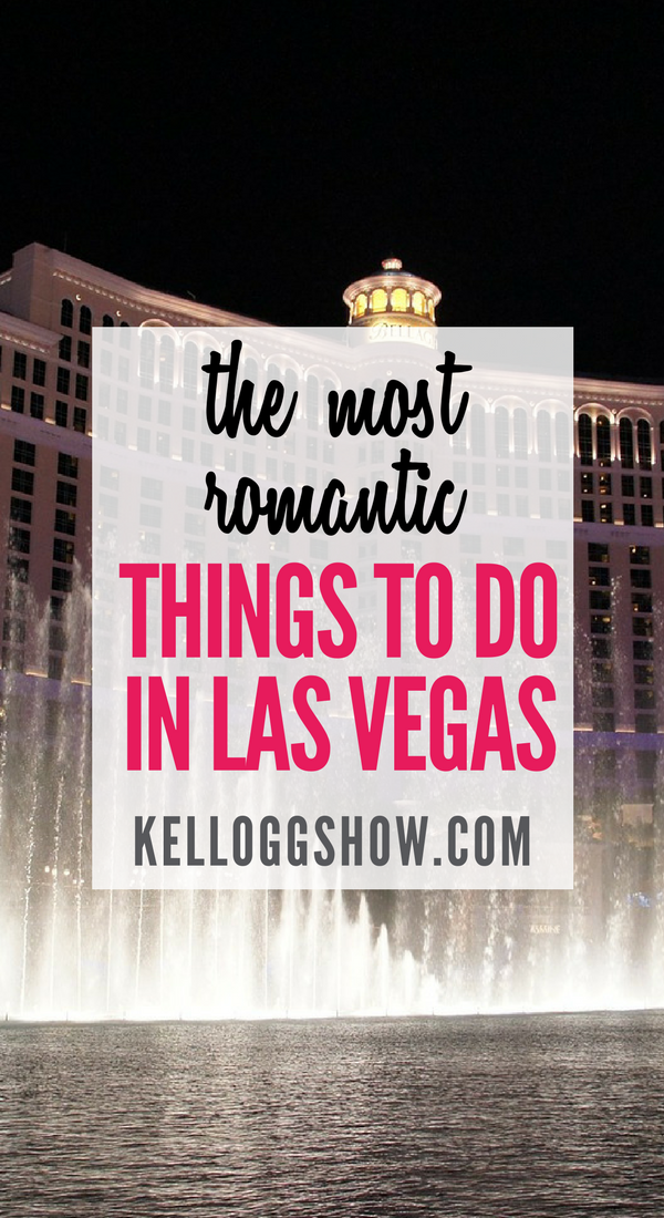 The Most Romantic Things To Do In Las Vegas