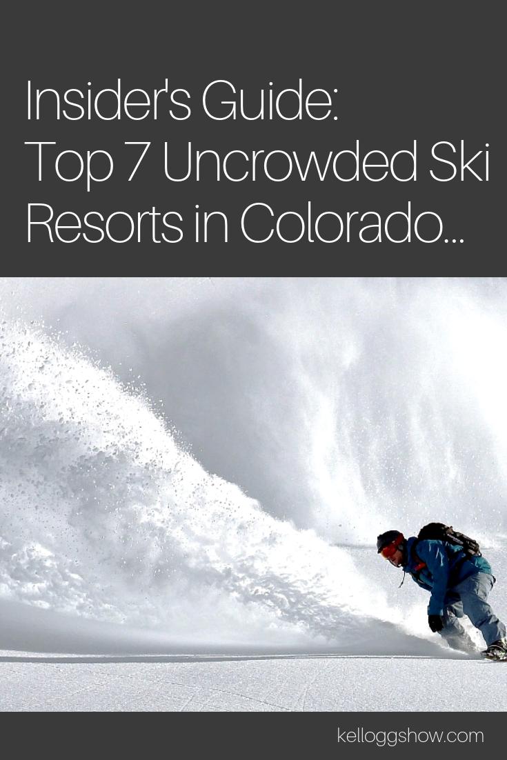 KelloggShow Picks the Top 7 Uncrowded Ski Resorts in Colorado