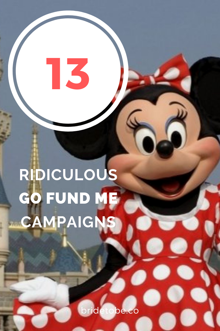 Ridiculous Go Fund Me Campaigns