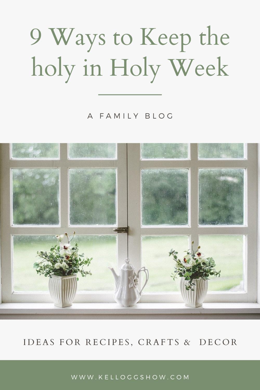 KelloggShow Holy Week Ideas